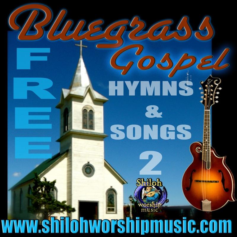 Free Bluegrass Gospel Hymns Songs 2